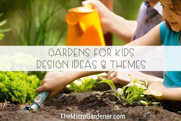 Gardens for Kids - Design ideas and themes for gardening with children