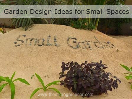 Garden Design Ideas for Small Spaces The Micro Gardener