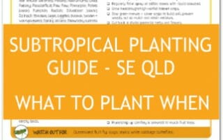 Subtropical Planting Guide - SE QLD What to Plant and When
