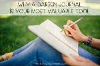 Why a Garden Journal is Your Most Valuable Tool