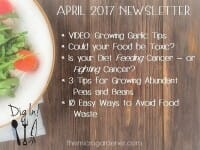 April 2017 Newsletter - Organic Gardening Tips | The Micro Gardener