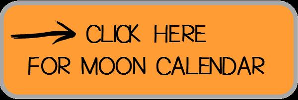 Click here for Moon Calendar