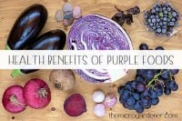 Health Benefits of Eating and Growing Purple Foods